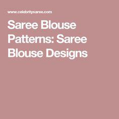 Saree Blouse Patterns: Saree Blouse Designs