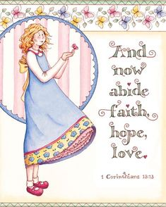 And now abide faith, hope, and love.