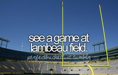 packers!! Lambeau Field should be on EVERYONE'S bucket list. A must-see sports game.