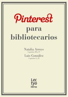 Pinterest para bibliotecarios, un texto gratuito de Natalia Arroyo y Luis González que puedes descargar tras registrarte en Lectyo.com.
