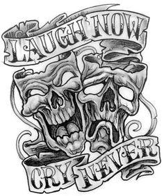 Laugh Now Cry Never Tattoo De sign Jester Tattoo, Mask Tattoo, Skull Stencil, Skull Art, Sketch Tattoo Design, Tattoo Designs, Yelawolf Tattoos, Girly Skull Tattoos, Evil Clown Tattoos