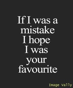 If i was a mistake.