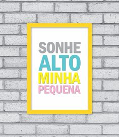 Quadro decorativo frase sonhe alto minha pequena Alice, Clip Art, Lettering, Wallpaper, Words, Cute, Prints, Home Decor, Nova