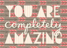 Yes, you are. (Wouldn't you love getting this card in the mail?) :: Completely Card by hillarybird