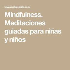 Mindfulness. Meditaciones guiadas para niñas y niños