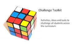 Challenge toolkit - Find something in this extensive collection to challenge and engage pupils.