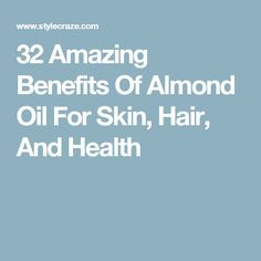 32 Amazing Benefits Of Almond Oil For Skin, Hair, And Health