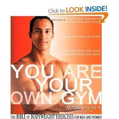 You Are Your Own Gym: The Bible of Bodyweight Exercises for Men and Women [