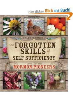 The Forgotten Skills of Self-Sufficiency Used by the Mormon Pioneers: Amazon.de: Caleb Warnock: Bücher