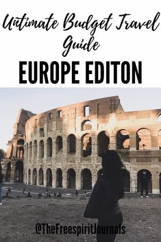 How to Plan a Low Budget Trip & Do THE MOST: Europe Edition – The Freespirit Journals