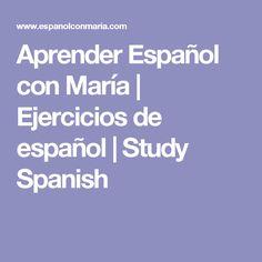 Aprender Español con María | Ejercicios de español | Study Spanish
