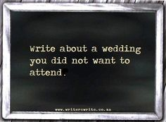 Daily Writing Prompts - Wedding you did not want to attend