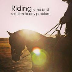 Riding is definitely the best distraction from any problem!