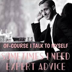 I talk to myself Independent Women, Good Life Quotes, English Quotes, Talk To Me, Advice, Humor, Movie Posters, Post Man, Man Repeller