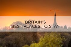BRITAIN's best places to stay