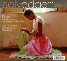 Selvedge magazine. If you have a passion for textiles in fashion, interiors, travel and culture....