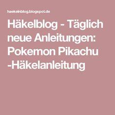 Häkelblog - Täglich neue Anleitungen: Pokemon Pikachu -Häkelanleitung
