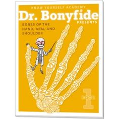 Dr. Bonyfide Presents: Bones of the Hand, Arm, and Shoulder
