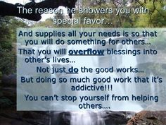 The reason he showers you with special favor.....