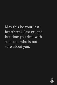 May This Be Your Last Heartbreak, Last Ex, And Last Time You quotes quotes deep quotes funny quotes inspirational quotes positive True Quotes, Motivational Quotes, Inspirational Quotes, The Words, Trust Issues Quotes, Relationship Rules, Relationships, My Guy, Quotes To Live By