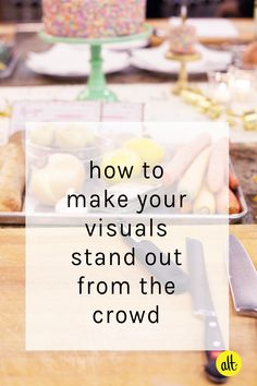 4 ways to make your visual branding stand out from the crowd, along with tips for where to find those crave worthy props and get imagery if you're not a photographer.