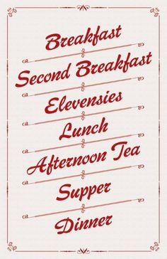 The Hobbit's preferred and strictly kept eating schedule. I would love to re do this to match things in my kitchen and hang it up =)