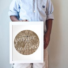 You are so loved art print.  Rustic wood look, perfect for a gender neutral nursery, boy's room or girl's room.  Printab
