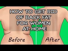 Quick Weight Loss Tips and Tricks: How to Get Rid of Back Fat for Women at Home Quick...