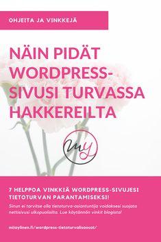 Näin pidät WordPress-sivusi turvassa hakkereilta! Lue 7 helppoa vinkkiä WP-sivujesi tietoturvan parantamiseksi. Sinun ei tarvitse olla tietoturva-asiantuntija voidaksesi suojata nettisivusi ulkopuolisilta. Katso käytännön vinkit blogista!