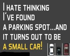 I hate thinking I've found a parking spot.and it turns out to be a small car! presents the best of every week. Driving Humor, Car Humor, Funny Facts, Funny Jokes, Laughter The Best Medicine, Fail Video, Small Cars, Jokes Quotes, I Laughed