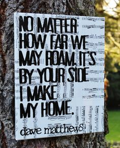 "11x14 ""It's by your side I make my home...""  Lyrics from ""Loving Wings"" by Dave Matthews.  Vintage sheet music canvas created by Houseof3"