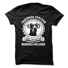 Great Dane Personal Stalker T Shirt, Hoodie, Sweatshirt