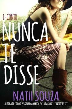 Amazon.com.br eBooks Kindle: Nunca te disse, Nath Souza