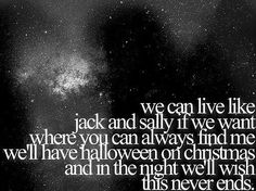 we can live like jack and sally if we want<3
