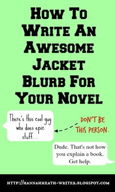 Hannah Heath: How To Write An Awesome Jacket Blurb For Your Novel