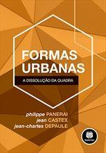 Formas Urbanas - A Dissolução da Quadra
