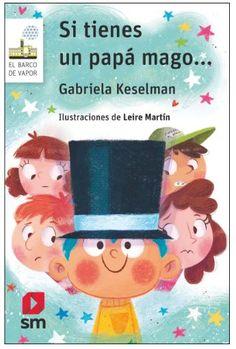 """Gabriela Keselman / Leire Martín. """"Si tienes un papá mago..."""". Editorial SM (6 a 9 años) Gabriel, Free Apps, Audiobooks, Teddy Bear, Reading, Crafts, Animals, Editorial, Ebooks"""