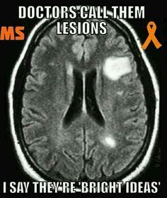 ᘻยℓէᎥƥℓҽ ᏕƈℓҽґσʂᎥʂ ( ͡° ͜ʖ ͡°) 【ツ ᘻᏕ Ӈยɱσґ 【ツ ¯_(ツ)_/¯ ~ Multiple Sclerosis - bright ideas I only have 44 great ideas. Multiple Sclerosis Quotes, Multiple Sclerosis Awareness, Chronic Illness, Chronic Pain, Fibromyalgia, Brain Lesions, Brain Tumor, Invisible Illness, Autoimmune Disease