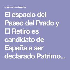 El espacio del Paseo del Prado y El Retiro es candidato de España a ser declarado Patrimonio de la Humanidad en la categoría de Paisaje Cultural. Prado, Walks, Space, Viajes
