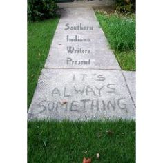 It's Always Something, volume 14 of the Indian Creek Anthology Series from the Southern Indiana Writers' Group. Ever have one of those days?