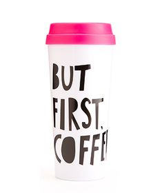 Hot Stuff Thermal Mug - But First, Coffee http://www.shopbando.com/product/bando-hot-stuff-thermal-mug?display=2327
