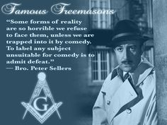Famous Freemasons in History - Peter Sellers Masonic Art, Masonic Lodge, Masonic Symbols, Masonic Gifts, Famous Freemasons, Words Of Comfort, Knowledge And Wisdom, Freemasonry, Cultural