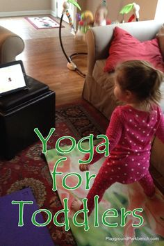 Want an exercise routine you can do at home, with your kids? Try yoga for toddlers, and help them develop posture, balance and concentration right alongside you.