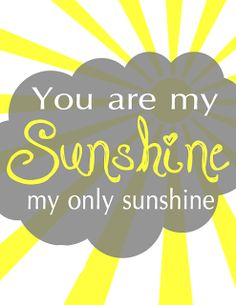 The Willis Family: You are my sunshine Printable