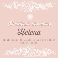 Significado dos nomes : Helena