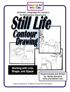 "Still Life Contour Drawing - a ""close-up"" art lesson focusing on line, shape, and negative space."