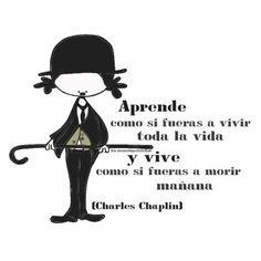 """Lámina """"Aprender a vivir"""" muxotepotolobat Aprende y Vive cada día al son de: Eeeegunon mundo!  :::: Aprende como si fueras a vivir toda la vida y vive como si fueras a morir mañana. (Charles Chaplin) Aprende a escuchar(te), a sentir(te), a expresar(te), a ser tú (toditito/a tú). Aprende de cada caída, de cada dolor, de cada pinchacito de Vida en el que has sentido que tu corazón se resquebrajaba. Aprende de tu fuerza, de tus sueños, de tu coraje, de tu maravillosa capacidad para crear…"""