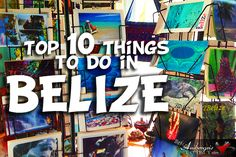 Ambergris Today | What's Up Today, Gerry? | Top 10 Things To Do In Belize