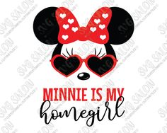 Minnie Is My Homegirl SVG Cut File Set with Mouse In Heart Sunglasses for DIY Adult Disney Vacation Shirts with Cricut, Silhouette, & Brother ScanNCut