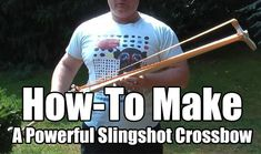 How-To Make A Powerful Slingshot Crossbow that crushes bone. This slingshot crossbow will beat some regular store brought crossbows hands down.